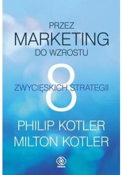 Przez marketing do wzrostu.8 zwycięskich strategii