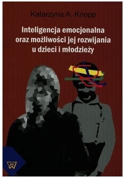 Inteligencja emocjonalna oraz możliwości jej rozwijania  u dzieci i młodzieży