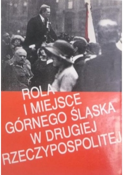 Rola i miejsce Górnego Śląska w Drugiej Rzeczypospolitej