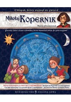 Mikołaj Kopernik. Chłopak, który sięgnął do gwiazd