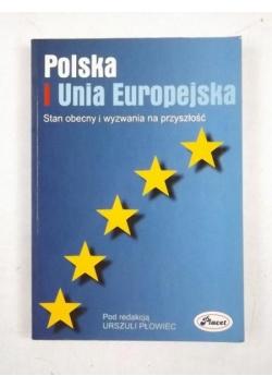 Polska i Unia Europejska. Stan obecny i wyzwania na przyszłość
