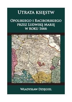 Utrata księstw Opolskiego i Raciborskiego przez ..