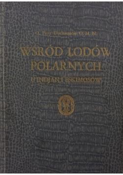 Wśród ludów polarnych u Indjan i Eskimosów, 1931r.