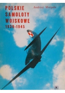 Polskie samoloty wojskowe 1939-1945 r.