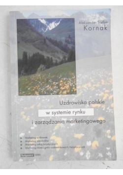 Uzdrowiska polskie w systemie rynku i zarządzania marketingowego