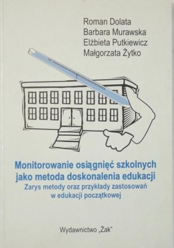Monitorowanie osiągnięć szkolnych jako metoda doskonalenia edukacji