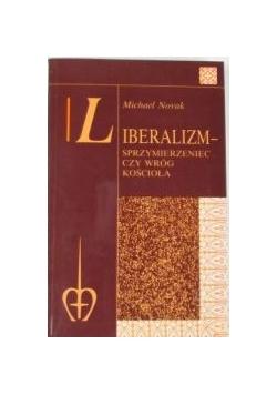Liberalizm. Sprzymierzeniec czy wróg Kościoła