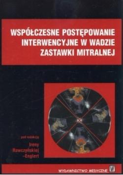 Współczesne postępowanie interwencyjne w wadzie zastawki mitralnej