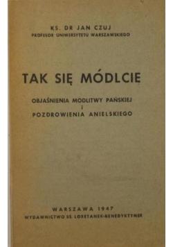Tak się módlcie, 1947 r.