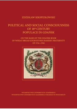 Political and Social Consciousness of 18th Century Populace in Gdańsk on the Basis of the Gdańsk Book