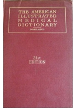 The American ilustrated medical dictionary, 1947 r