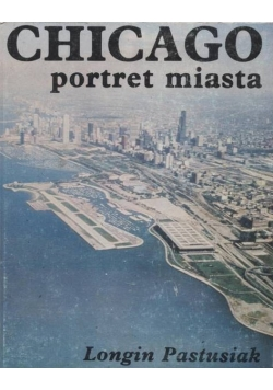 Chicago, portret miasta