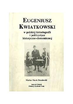 Eugeniusz Kwiatkowski w polskiej historiografii i publicystyce historyczno-ekonomicznej