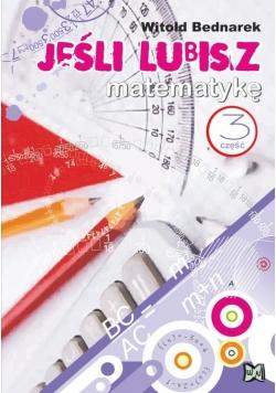 Jeśli lubisz matematykę Część 3