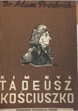 Kim był Tadeusz Kościuszko, 1946 r.