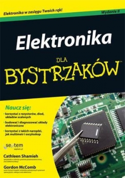Elektronika dla bystrzaków. Wydanie II