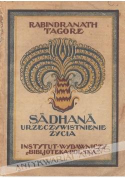 Sadhana. Urzeczywistnienie życia,1924r.