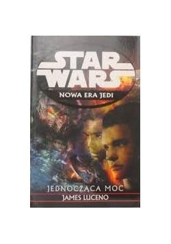 Star Wars. Nowa Era Jedi. Jednocząca moc