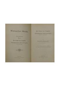 Die Geburt der Tragodie. Unzeitgemasse Betrachtungen. Erstes bis viertes Stuk, 1905 r
