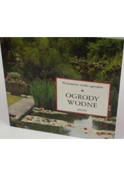 Ogrody wodne-Poznajemy uroki ogrodów
