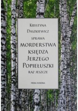 Sprawa morderstwa księdza Jerzego Popiełuszki raz jeszcze