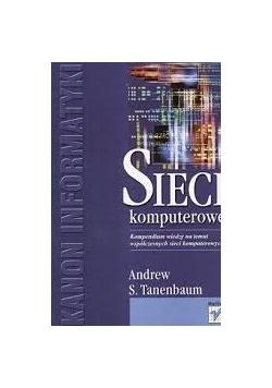 Sieci komputerowe. Kompendium wiedzy na temat współczesnych sieci komputerowych