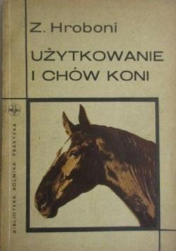 Użytkowanie i chów koni