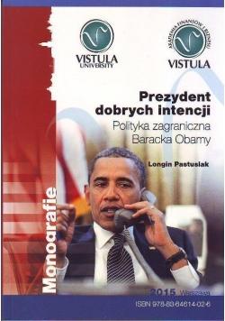 Prezydent dobrych intencji. Polityka zagraniczna..