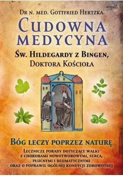Św. Hildegarda z Bingen. Cudowna medycyna..