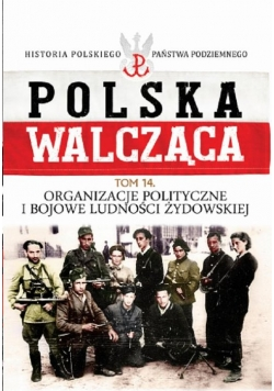 Organizacje polityczne i bojowe ludności żydowskiej
