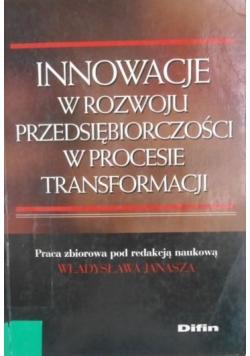Innowacje w rozwoju przedsiębiorczości w procesie transformacji