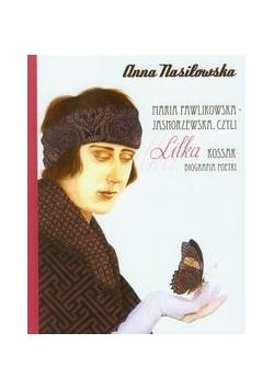 Maria Pawlikowska - Jasnorzewska, czyli Lilka Kossak, biografia poetki