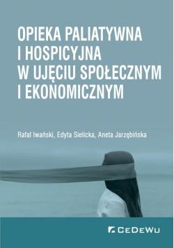 Opieka paliatywna i hospicyjna w ujęciu społe. ...