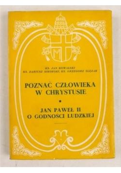 Poznać człowieka w Chrystusie,  Paweł II  - O godności ludzkiej