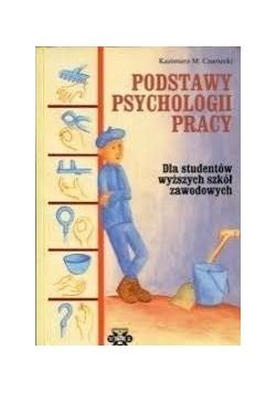 Podstawy psychologii pracy. Dla studentów wyższych szkół zawodowych.