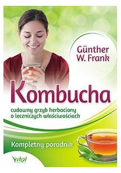 Kombucha. Cudowny grzyb herbaciany o leczniczych..
