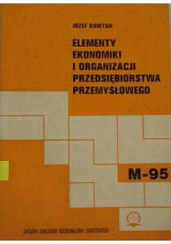 Elementy ekonomiki i organizacji przedsiębiorstwa przemysłowego