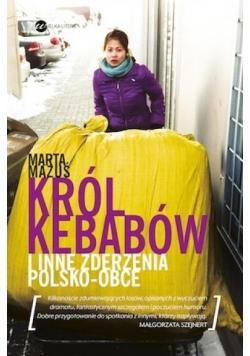 Król kebabów i inne zderzenia polsko - obce