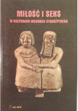 Miłość i sex w kulturach wschodu starożytnego