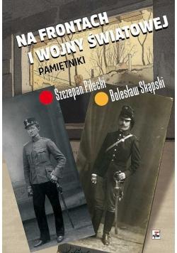 Na frontach I wojny światowej Pamiętniki