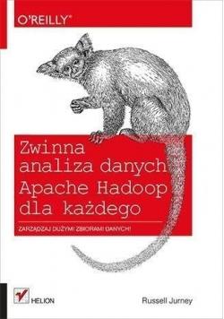 Zwinna analiza danych. Apache Hadoop dla każdego