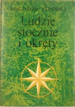 Filipowicz Mieczysław - Ludzie, stocznie i okręty