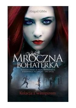 Mroczna Bohaterka Kolacja z wampirem