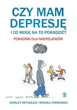 Czy mam depresję i co mogę na to poradzić?
