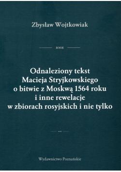Odnaleziony tekst Macieja Stryjkowskiego o bitwie z Moskwą 1564 r. i inne rewelacje w zbiorach rosyjskich i nie tylko