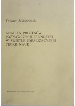 Analiza procesów poznawczych jednostki w świetle idealizacyjnej teorii nauki