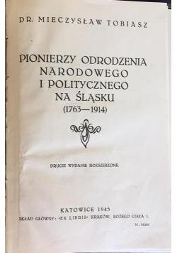 Pionierzy odrodzenia narodowego i politycznego na śląsku wydanie II, 1945 r.