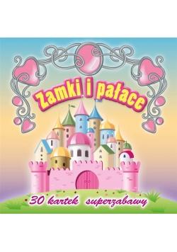 30 kartek superzabawy. Zamki i pałace