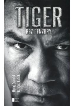 Tiger. Bez cenzury
