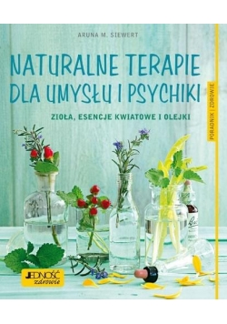 Naturalne terapie dla umysłu i psychiki. Zioła...